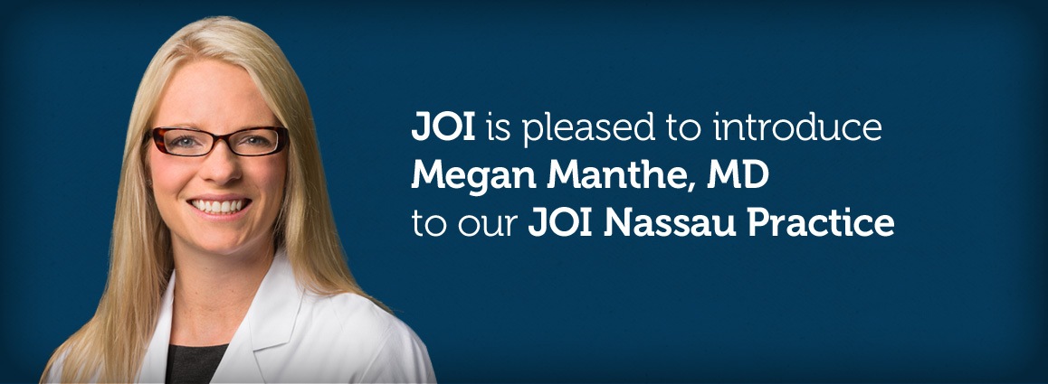 Megan Manthe, MD to our JOI Nassau