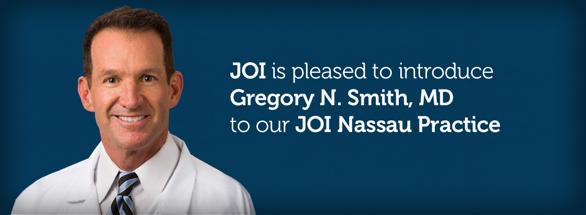 Gregory N. Smith MD to our JOI Nassau